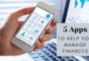 Top 5 Apps To Help Manage Your Finances